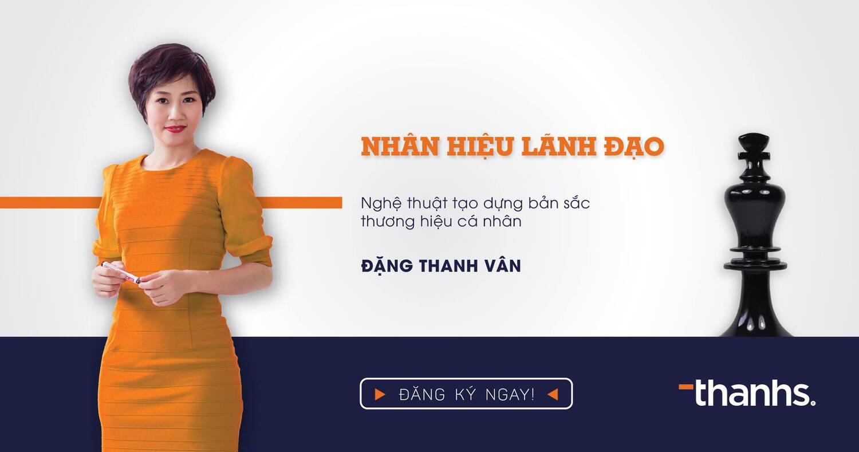 Nhân hiệu Lãnh đạo - Chuyên gia Đặng Thanh Vân