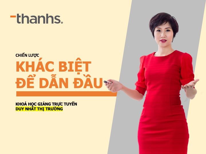 Khoá học Khác biệt để dẫn đầu - CHuyên gia Đặng Thanh Vân