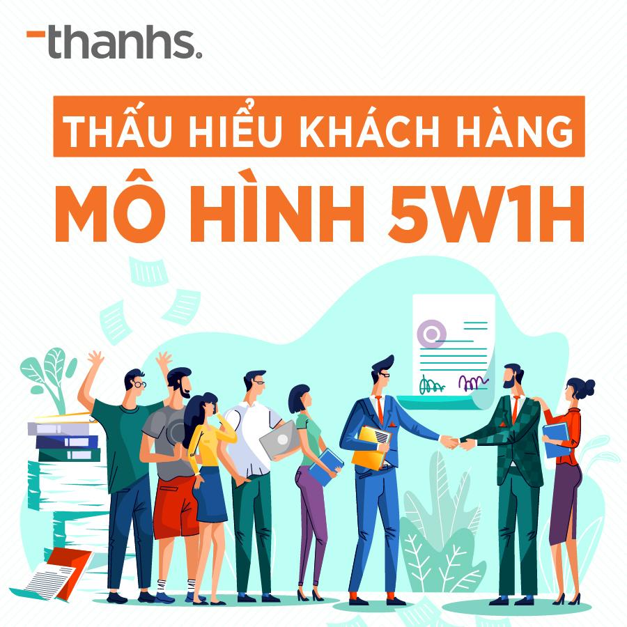 Thấu hiểu khách hàng qua mô hình 5W1H
