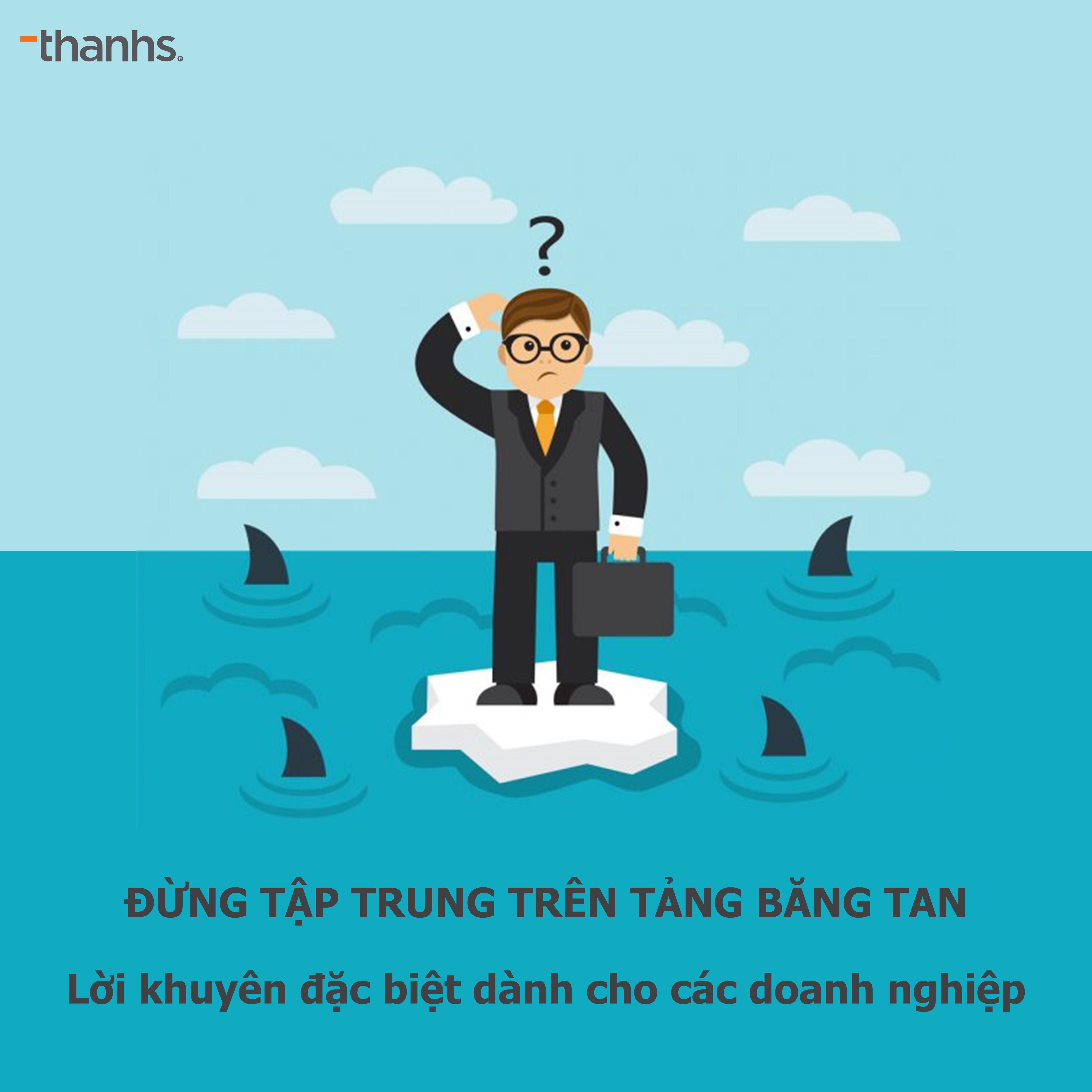 Đừng tập trung trên tảng băng tan - Chia sẻ của Chuyên gia Hoàng Tùng
